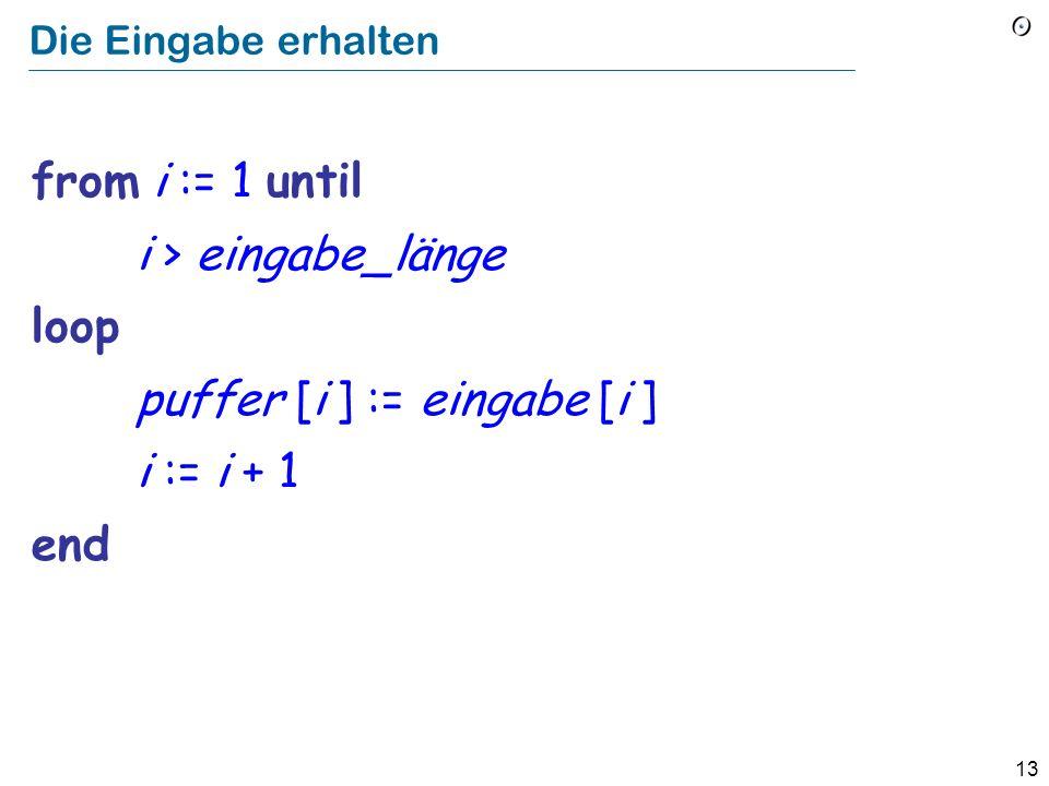 puffer [i ] := eingabe [i ] i := i + 1 end